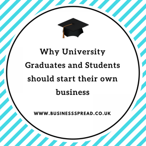 Why University Graduates and Students should start their own business | Online Business Directories